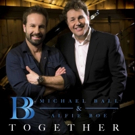 STAGE TUBE: Michael Ball & Alfie Boe Join Forces for TOGETHER Album and Tour!