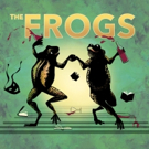 THE FROGS is Hopping into the West End!