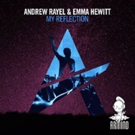 Andrew Rayel & Emma Hewitt's 'My Reflection' (Armind) Out Now