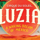 Cirque du Soleil's Waking Dream of Mexico, LUZIA, Extends Into September in Chicago