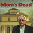 BWW Review: Los Angeles Playwright Nathan Wellman Channels Arthur Miller in his World Premiere of MOM'S DEAD at Sacred Fools Theater Company