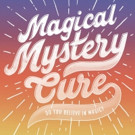 Duane A. Sikes Productions Releases 62nd Film MAGICAL MYSTERY CURE