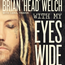 Korn's Brian 'Head' Welch Returns with New Book 'WITH MY EYES WIDE OPEN' Today