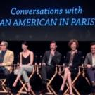 BWW Interview: AN AMERICAN IN PARIS Company on Their Out-of-Town in Paris!