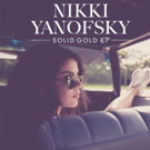 Nikki Yanofsky Releases Soulful, Wyclef Co-Produced 'Solid Gold' EP Today