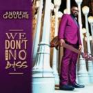 Grammy-Winning Producer Andrew Gouche Releases Debut Solo Album 'We Don't Need No Bass'