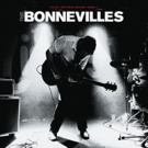 The Bonnevilles Premiere New Track 'I've Come Too Far For Love To Die'