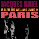 Odyssey Theatre Revives Powerful Musical Revue JACQUES BREL IS ALIVE AND WELL AND LIVING IN PARIS