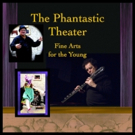Christopher Kaufman's THE PHANTASTIC THEATER Continues 5/7 at Brooklyn Commons
