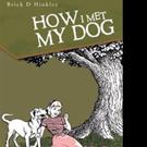 HOW I MET MY DOG is Released