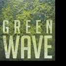 Dan Kuester Shares GREEN WAVE