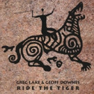 Unreleased Greg Lake & Geoff Downes Album 'Ride The Tiger' Out Now