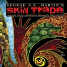 George R. R. Martin's Werewolf Drama SKIN TRADE Gets TV Series Deal With Cinemax