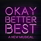 Christina Sajous, Justin Matthew Sargent & More Set for OKAYBETTERBEST Workshops; Hunter Foster to Direct
