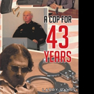 Larry Rahr Pens A COP FOR 43 YEARS