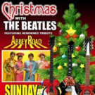 Abbey Road's CHRISTMAS WITH THE BEATLES Comes to The Grove Theatre, 12/13