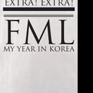 Christopher Allen Releases FML - MY YEARS IN KOREA