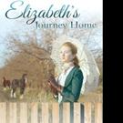 Nicki D. Casterline Releases ELIZABETH'S JOURNEY HOME