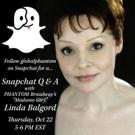 Snapchat with THE PHANTOM OF THE OPERA's Linda Balgord Next Thursday!