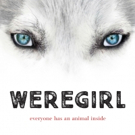 New Paranormal YA Thriller WEREGIRL Reinvents the Teen Girl Protagonist