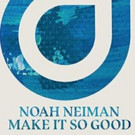 Noah Neiman Returns Home to Enhanced with 'Make It So Good'