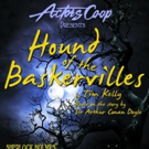 Actors Co-op Presents HOUND OF THE BASKERVILLES, Starting Tonight