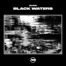 Black Waters EP on Afterwave Records Out Now
