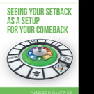 Charles D. Dantzler Releases SEEING YOUR SETBACK AS A SETUP FOR YOUR COMEBACK