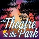 Theatre in the Park Summer Season Continues with THE SECRET GARDEN