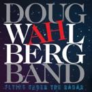 Guitarist Doug Wahlberg Releases Debut Album 'Flying Under The Radar'