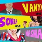 VANYA AND SONIA AND MASHA AND SPIKE To Debut at Old Opera House