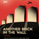 ANOTHER BRICK IN THE WALL - THE OPERA to Make World Premiere in Montreal Next March