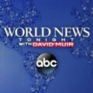 ABC's WORLD NEWS TONIGHT Scores Most Watched Week in 8 Months