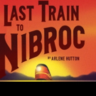 BWW Preview: LAST TRAIN TO NIBROC Pulls into Kechi Playhouse