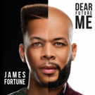 James Fortune's New Album 'Dear Future Me' Available Now for Pre-Order