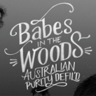 BWW REVIEW: New Australian Pantomime, BABES IN THE WOODS, AUSTRALIAN PURITY DEFIL'D, Captures The Spirit Of Australia Whilst Reviving The Old World Traditions