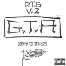 GTA Drops Long Awaited 'DEATH TO GENRES VOL. 2'