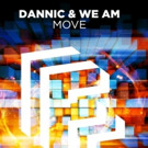 Dannic and We Am's Long-Awaited Collaboration 'Move' Is Unleashed