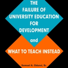 'The Failure of University Education for Development and What to Teach Instead' is Released