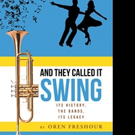 Oren Freshour Releases AND THEY CALLED IT SWING