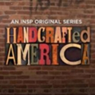 Family Entertainment Network INSP Announces 2nd Season of Original Series HANDCRAFTED AMERICA