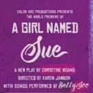 BWW Review: A GIRL NAMED SUE is Sweet and Savory Must See Theatre