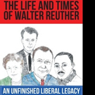 James TenEyck Pens THE LIFE AND TIMES OF WALTER REUTHER