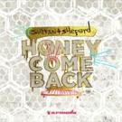 Sultan + Shepard Release 'Honey Come Back'