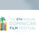 5TH Dominican Film Festival Annoucnes Official Program