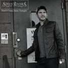Steve Rivers' Debut Single 'Don't Come Here Tonight' Releases to Radio