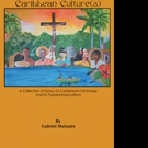 Author, Bishop Gabriel Malzaire Releases CHRIST AND CARIBBEAN CULTURE(S)