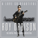 'A Love So Beautiful: Roy Orbison With The Royal Philharmonic Orchestra' to Be Released Today