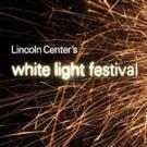 Lincoln Center's White Light Festival 2015 to Kick Off 10/14