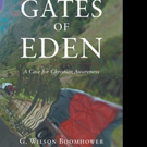 G. Wilson Boomhower Releases OUTSIDE THE GATES OF EDEN: A CASE FOR CHRISTIAN AWARENESS